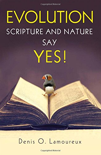 Read Online Evolution: Scripture and Nature Say Yes pdf