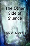 The Other Side of Silence, Sylvie Nickels, 1781762686