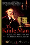 The Knife Man, Wendy Moore, 0767916530