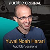 Yuval Noah Harari: Audible Sessions: FREE Exclusive Interview