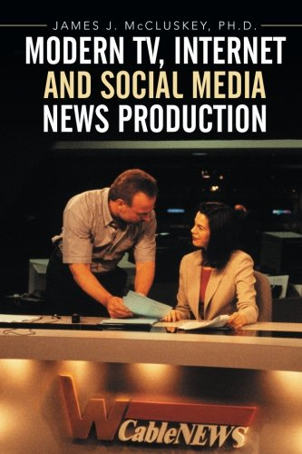 Download Modern TV, Internet and Social Media News Production PDF
