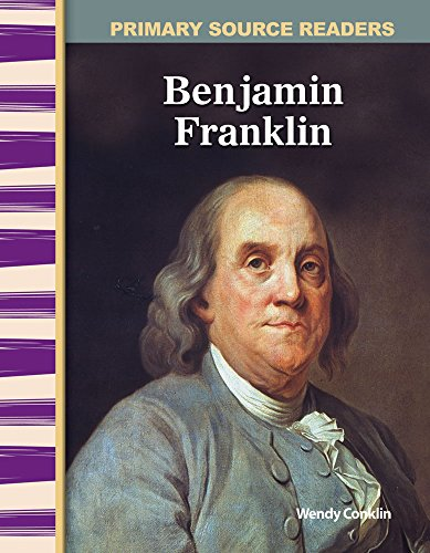 Benjamin Franklin: Early America (Primary Source Readers) -