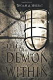 The Demon Within, Thomas A. Sergent, 1452025568