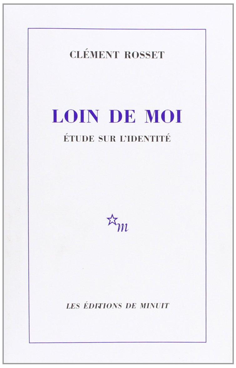 Loin de moi - Clément Rosset