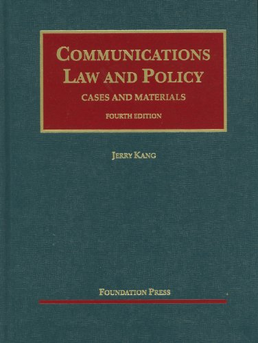 Communications Law and Policy (University Casebook Series)