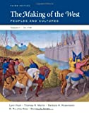 img - for The Making of the West: Peoples and Cultures, Vol. 1: To 1740 book / textbook / text book