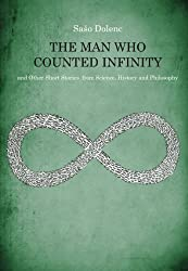 The Man Who Counted Infinity and Other Short Stories from Science, History and Philosophy