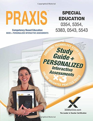 PRAXIS Special Education 0354/5354, 5383, 0543/5543 Book and Online