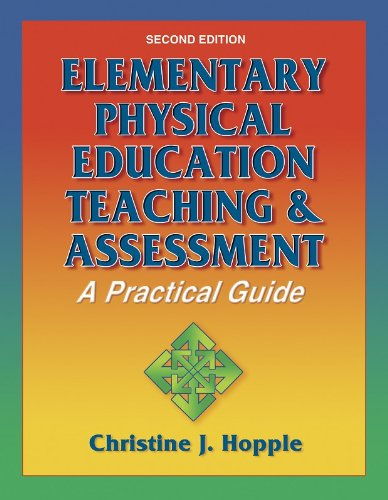 Elementary Physical Education Teaching & Assessment: A Practical Guide