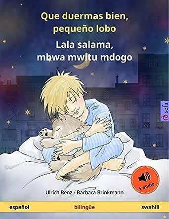 Que duermas bien, pequeño lobo - Lala salama, mbwa mwitu mdogo ...