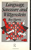 Language, Saussure and Wittgenstein, Roy Harris, 0415052254