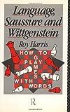 Language, Saussure and Wittgenstein, Roy Harris, 0415052254