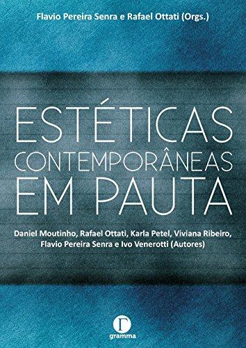 Estéticas contemporâneas em pauta (Portuguese Edition) por Flavio Pereira Senra,Rafael Ottati