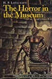 The Horror in the Museum, H. P. Lovecraft, 0870540408