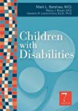 Children with Disabilities, Seventh Edition (Batshaw, Children with Disabilities) 7th (seventh) Edition published by Paul H Brookes Pub Co (2012)