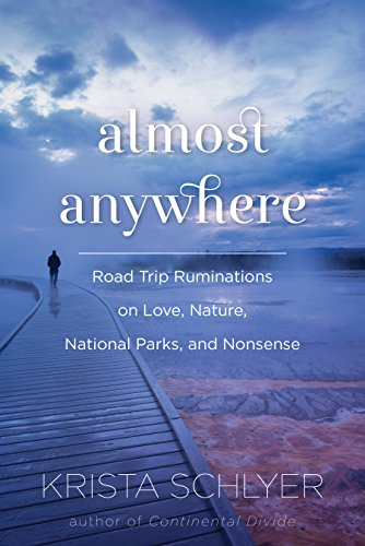 Almost Anywhere: Road Trip Ruminations on Love, Nature, National Parks, and Nonsense cover