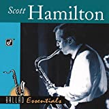 Ballad Essentials: Scott Hamilton