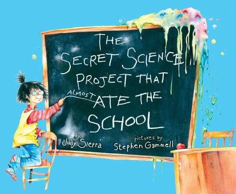 The Secret Science Project That Almost Ate the School[SECRET SCIENCE PROJECT THAT AL][Hardcover] PDF