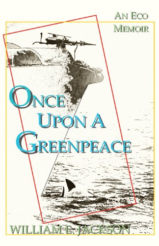 once-upon-a-greenpeace-an-eco-memoir