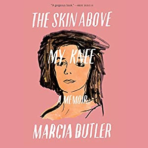 The Skin Above My Knee Audiobook
