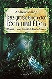 Das große Buch der Feen und Elfen: Illustriert von Friedrich Hechelmann