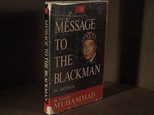ELIJAH MUHAMMAD'S Message to the Blackman in America