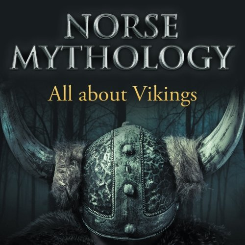 Norse Mythology: All about Vikings ebook