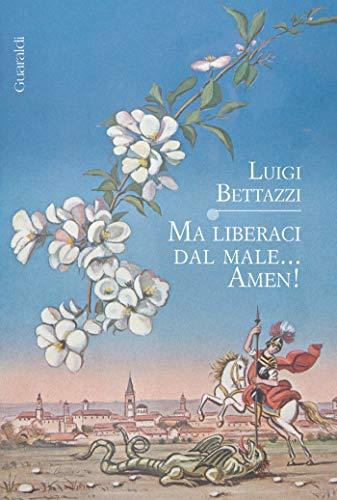 Ma liberaci dal male... Amen! (Italian Edition) ()