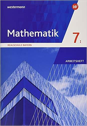 Mathematik 7 I – Arbeitsheft