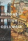 Visions of British Columbia, , 1553655001