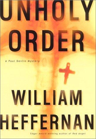 Unholy Order by William Heffernan (2002-01-01)