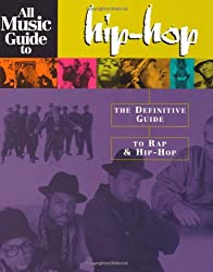 All Music Guide to Hip-Hop: The Definitive Guide to Rap and Hip-Hop (Amg All Media Guide)