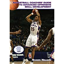 Basketball Coaches' Guide to Advanced Offensive Skill Development [With DVD]