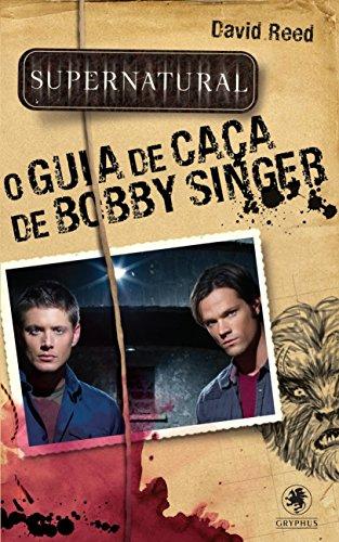 O Guia de Caça de Bobby Singer - Série Supernatural