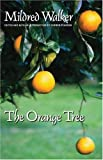 The Orange Tree, Mildred Walker, 0803298641