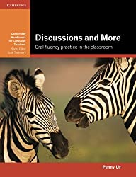 Discussions and More: Oral Fluency Practice in the Classroom (Cambridge Handbooks for Language Teachers)