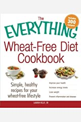 [The Everything Wheat-Free Diet Cookbook: Simple, Healthy Recipes For Your Wheat-Free Lifestyle] [By: Kelly, Lauren] [February, 2013] Paperback