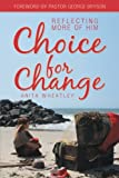 Choice for Change, Anita Wheatley, 1449761712