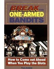 Break the One-Armed Bandits