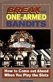 Break the One-Armed Bandits, Frank Scoblete, 1566250013