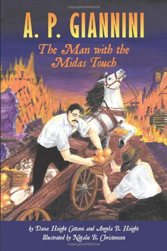 A. P. Giannini: The Man with the Midas Touch by Dana Haight Cattani (2009-07-29)