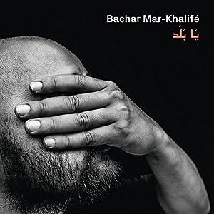 vignette de 'Ya balad (Bachar Mar-Khalifé)'