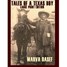 Tales Of A Texas Boy: Large Print Edition