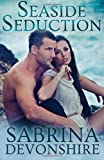 Seaside Seduction, Sabrina Devonshire, 1494953412