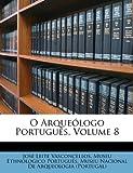 O Arqueólogo Português, Jose Leite Vasconcellos, 1148465189