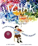 Itzhak: A Boy Who Loved the Violin
