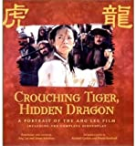 img - for Crouching Tiger, Hidden Dragon: Portrait of Ang Lee Film (Newmarket Pictorial Moviebooks (Paperback)) (Paperback) - Common book / textbook / text book