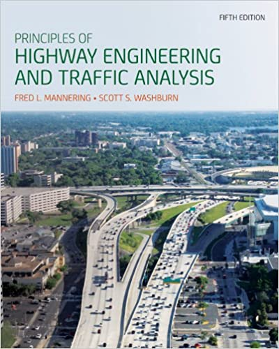 Principles of highway engineering and traffic analysis fred l principles of highway engineering and traffic analysis fred l mannering scott s washburn 9781118120149 amazon books fandeluxe Images