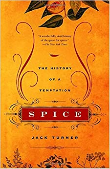 Spice: The History of a Temptation by Jack Turner (2005-08-09)