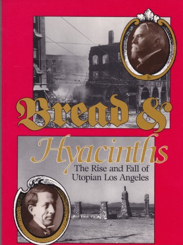 Bread and Hyacinths: The Rise and Fall of Utopian Los Angeles